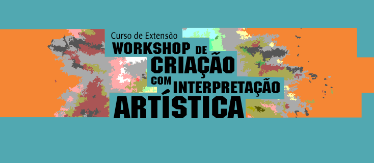 Workshop de Criação com Interpretação Artística