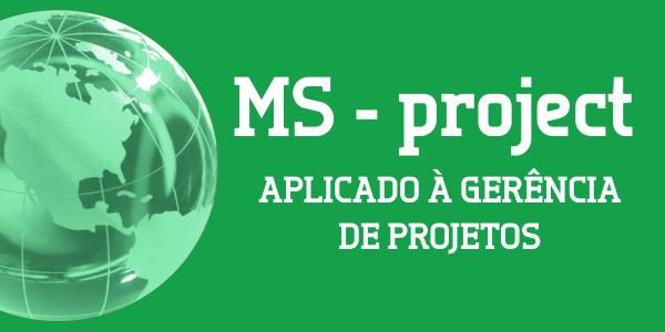 MS-Project aplicado à Gerência de Projetos